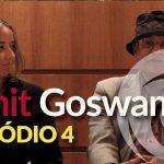 Sandrine Swarowsky entrevista Amit Goswami